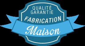 Qualité Garantie - Fabrication Maison